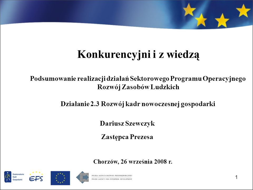 1 Dariusz Szewczyk Zastępca Prezesa Chorzów, 26 września 2008 r.