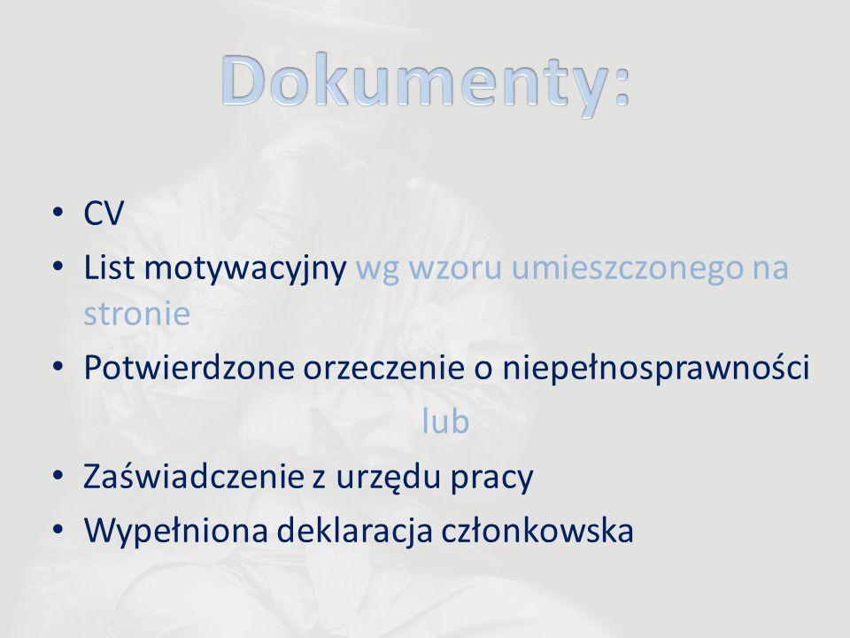 CV List motywacyjny wg wzoru umieszczonego na stronie Potwierdzone orzeczenie o niepełnosprawności lub Zaświadczenie z urzędu pracy Wypełniona deklara