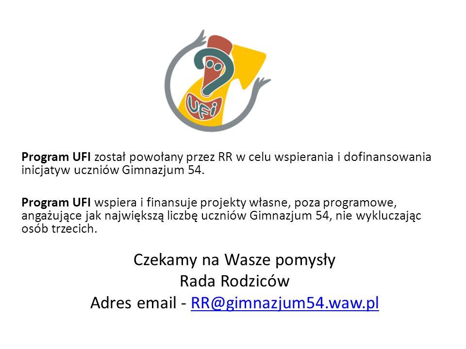 Program UFI został powołany przez RR w celu wspierania i dofinansowania inicjatyw uczniów Gimnazjum 54.