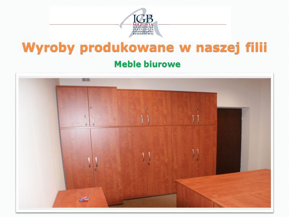 Wyroby produkowane w naszej filii Meble biurowe