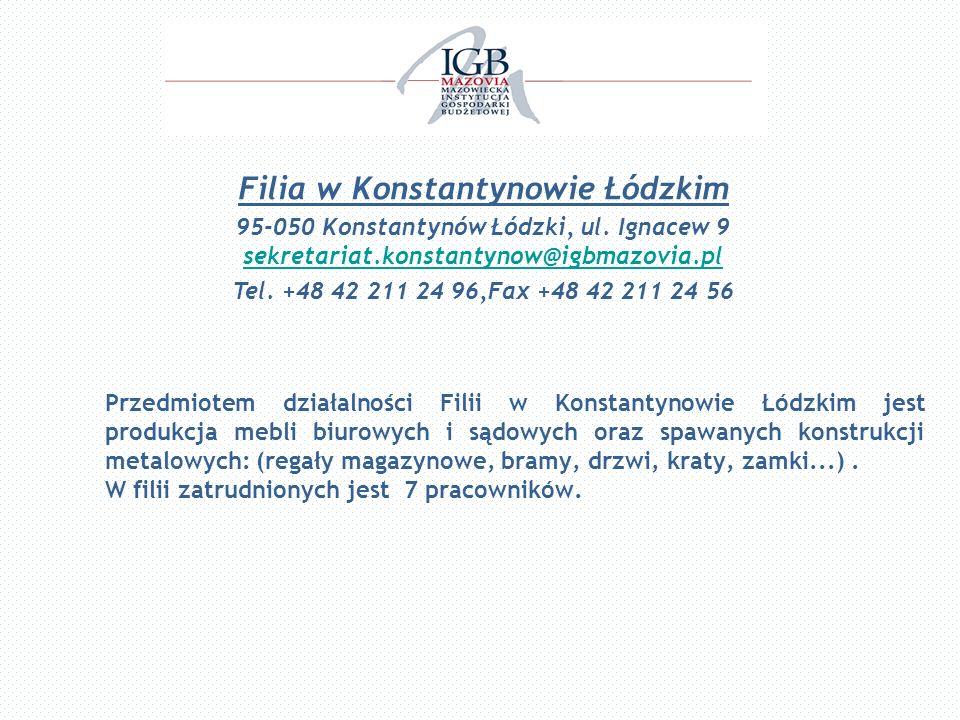Filia w Konstantynowie Łódzkim 95-050 Konstantynów Łódzki, ul. Ignacew 9 sekretariat.konstantynow@igbmazovia.pl sekretariat.konstantynow@igbmazovia.pl