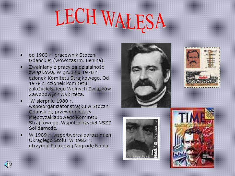 od 1983 r. pracownik Stoczni Gdańskiej (wówczas im.