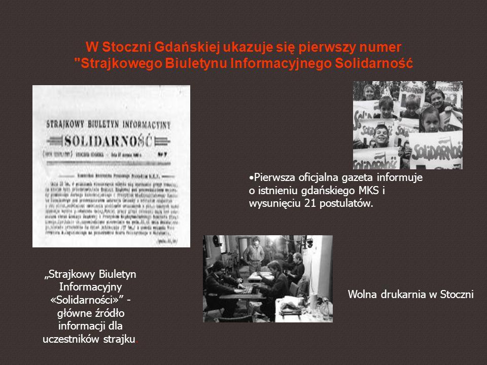W Stoczni Gdańskiej ukazuje się pierwszy numer Strajkowego Biuletynu Informacyjnego Solidarność Pierwsza oficjalna gazeta informuje o istnieniu gdańskiego MKS i wysunięciu 21 postulatów.