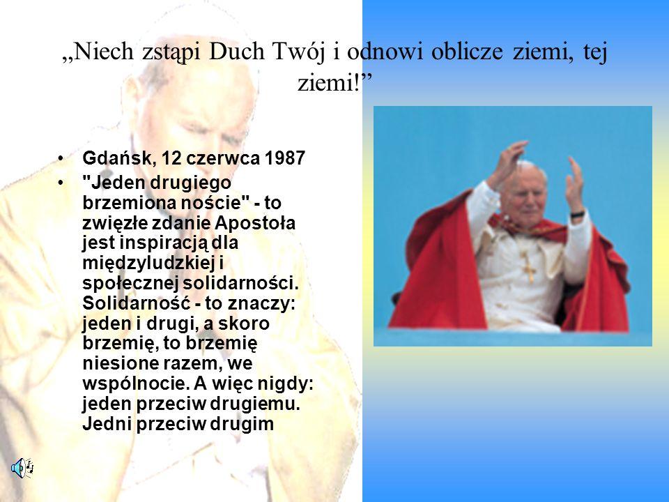 Niech zstąpi Duch Twój i odnowi oblicze ziemi, tej ziemi! Gdańsk, 12 czerwca 1987