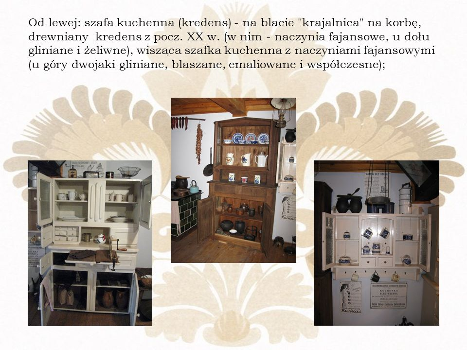 Od lewej: szafa kuchenna (kredens) - na blacie