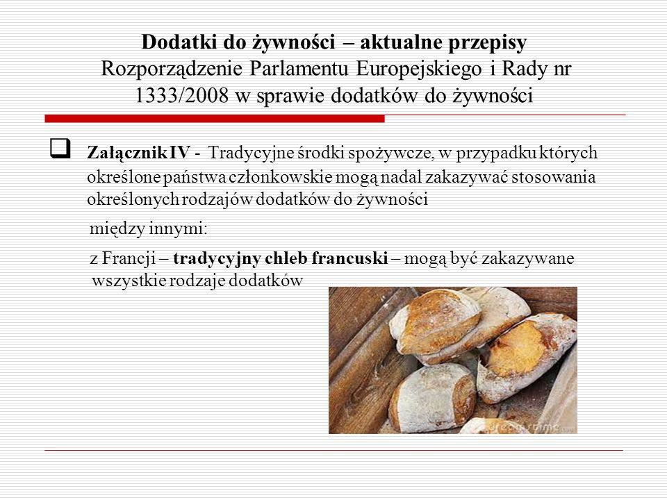 Dodatki do żywności – aktualne przepisy Rozporządzenie Parlamentu Europejskiego i Rady nr 1333/2008 w sprawie dodatków do żywności Załącznik IV - Trad