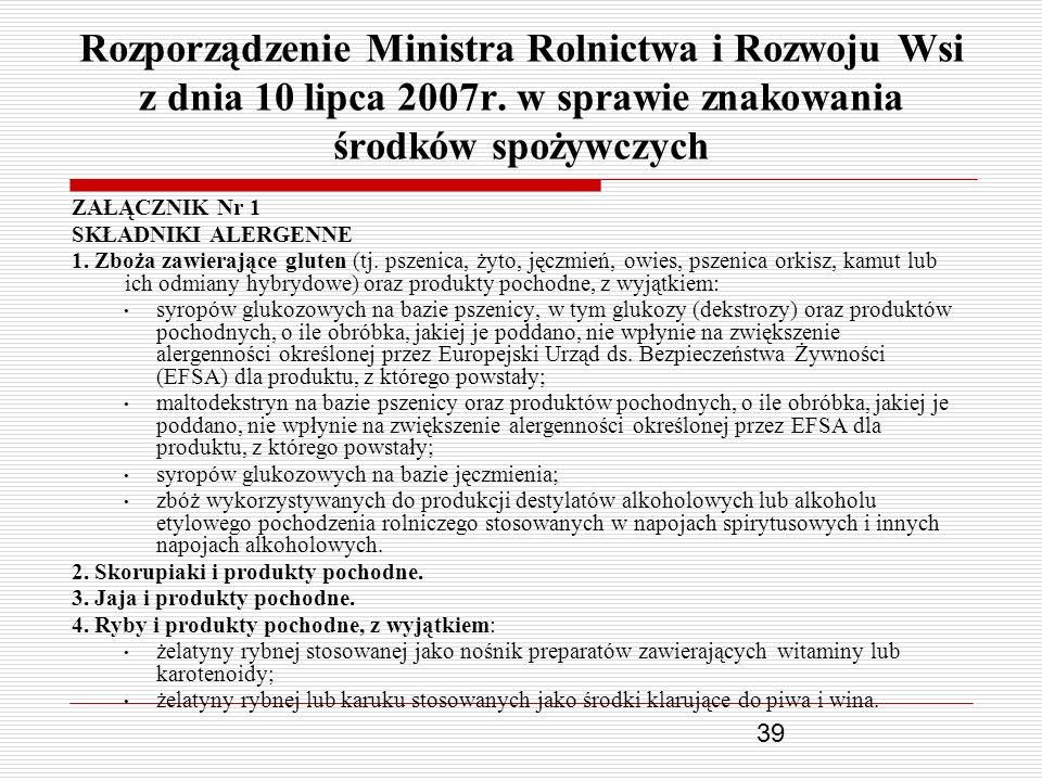 39 Rozporządzenie Ministra Rolnictwa i Rozwoju Wsi z dnia 10 lipca 2007r. w sprawie znakowania środków spożywczych ZAŁĄCZNIK Nr 1 SKŁADNIKI ALERGENNE