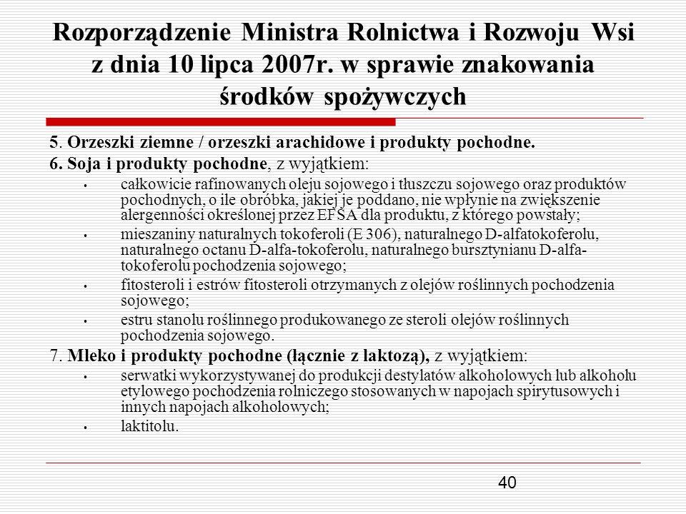 40 Rozporządzenie Ministra Rolnictwa i Rozwoju Wsi z dnia 10 lipca 2007r. w sprawie znakowania środków spożywczych 5. Orzeszki ziemne / orzeszki arach