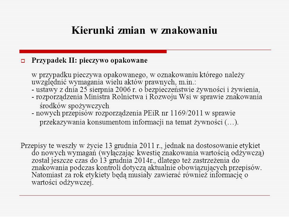 Kierunki zmian w znakowaniu Przypadek II: pieczywo opakowane w przypadku pieczywa opakowanego, w oznakowaniu którego należy uwzględnić wymagania wielu