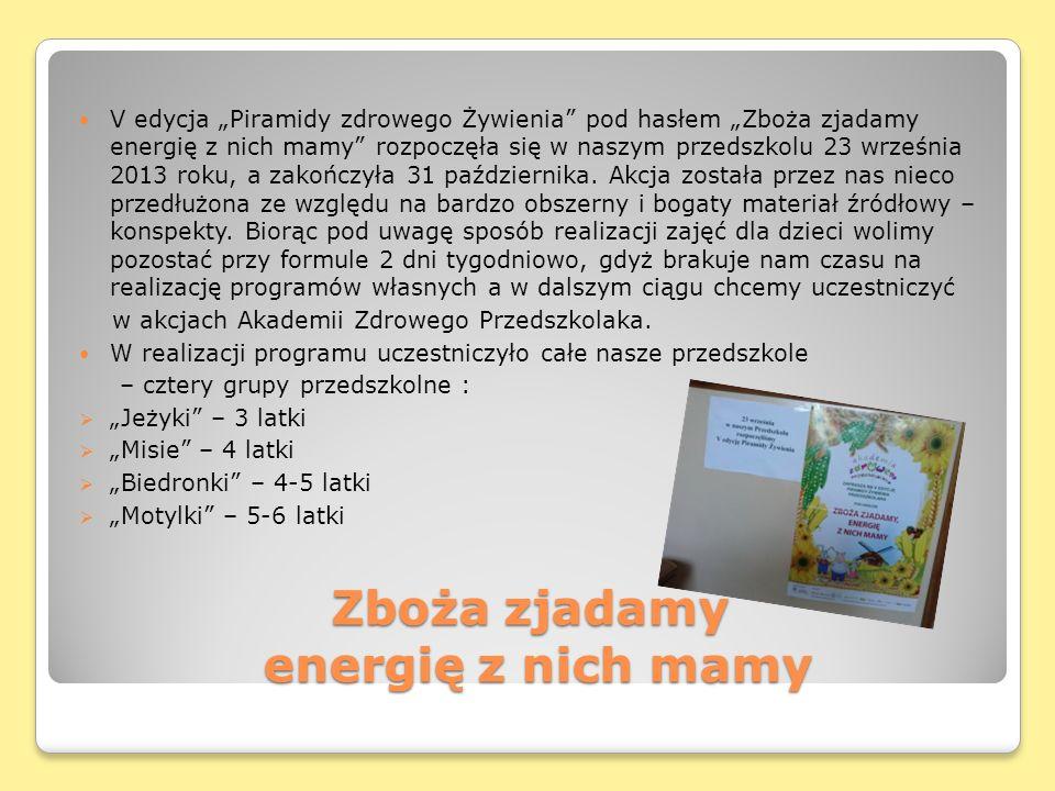 Zboża zjadamy energię z nich mamy V edycja Piramidy zdrowego Żywienia pod hasłem Zboża zjadamy energię z nich mamy rozpoczęła się w naszym przedszkolu