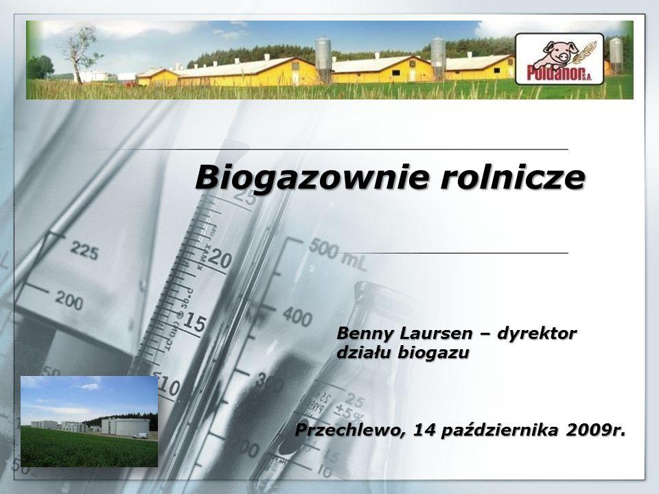 Biogazownie rolnicze Benny Laursen – dyrektor działu biogazu Przechlewo, 14 października 2009r.