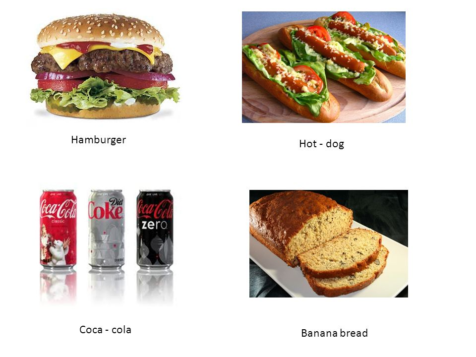 Hamburger Hot - dog Coca - cola Banana bread