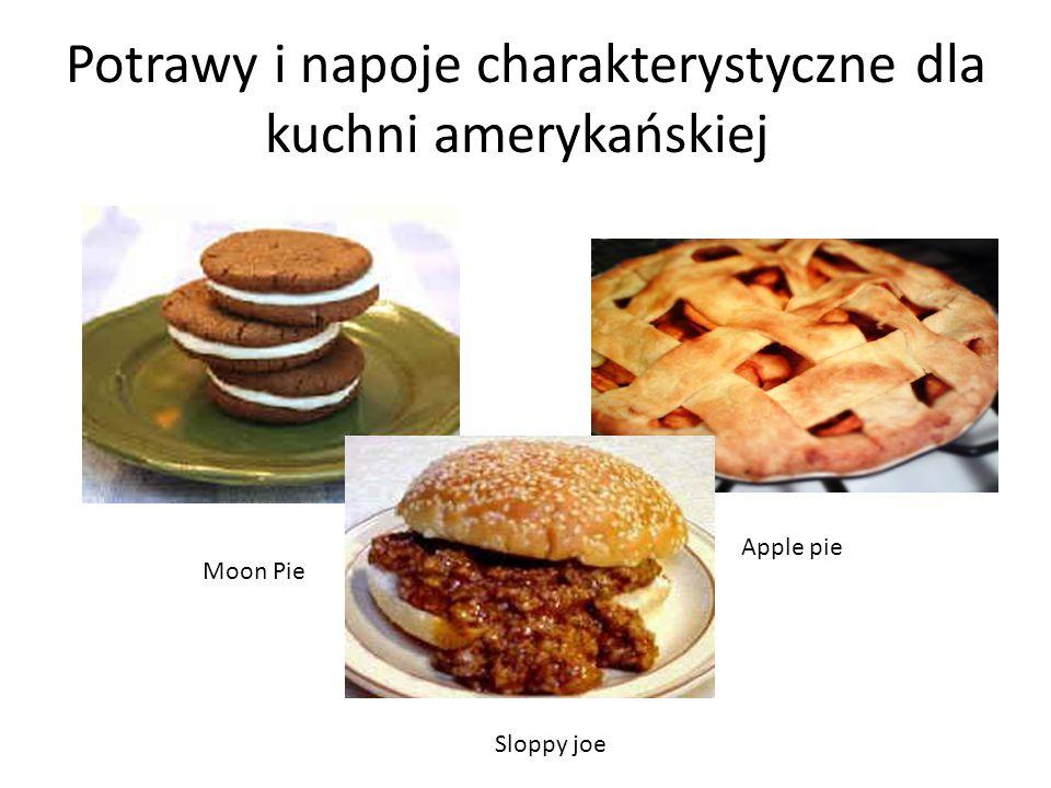 Potrawy i napoje charakterystyczne dla kuchni amerykańskiej Moon Pie Apple pie Sloppy joe