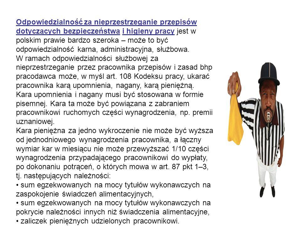 Odpowiedzialność za nieprzestrzeganie przepisów dotyczących bezpieczeństwa i higieny pracy jest w polskim prawie bardzo szeroka – może to być odpowied