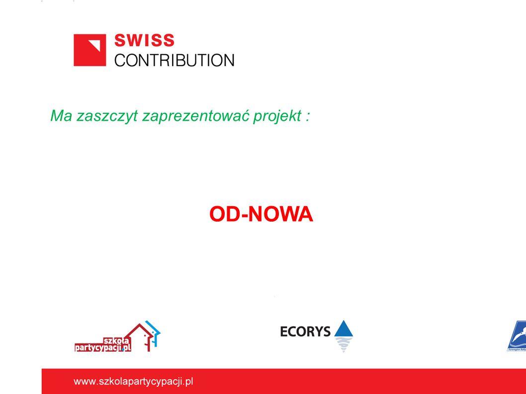 Ma zaszczyt zaprezentować projekt : OD-NOWA