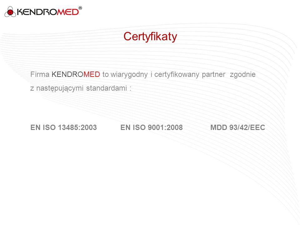 Certyfikaty Firma KENDROMED to wiarygodny i certyfikowany partner zgodnie z następującymi standardami : EN ISO 13485:2003 EN ISO 9001:2008 MDD 93/42/E
