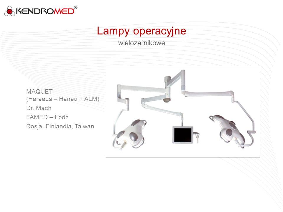wielożarnikowe MAQUET (Heraeus – Hanau + ALM) Dr. Mach FAMED – Łódź Rosja, Finlandia, Taiwan Lampy operacyjne