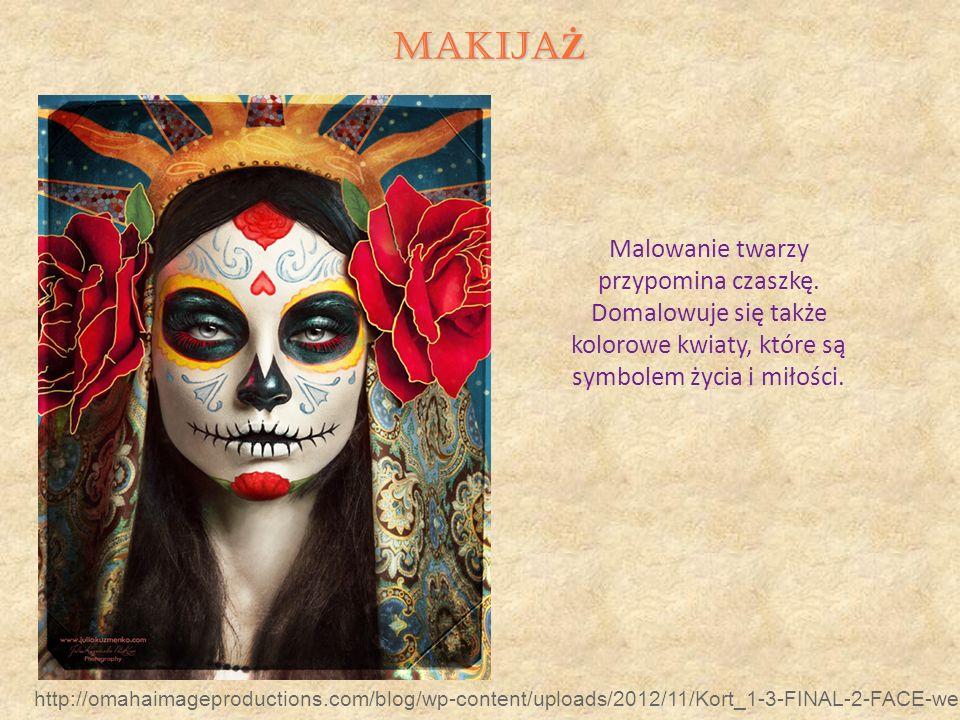MAKIJA Ż Malowanie twarzy przypomina czaszkę. Domalowuje się także kolorowe kwiaty, które są symbolem życia i miłości. http://omahaimageproductions.co