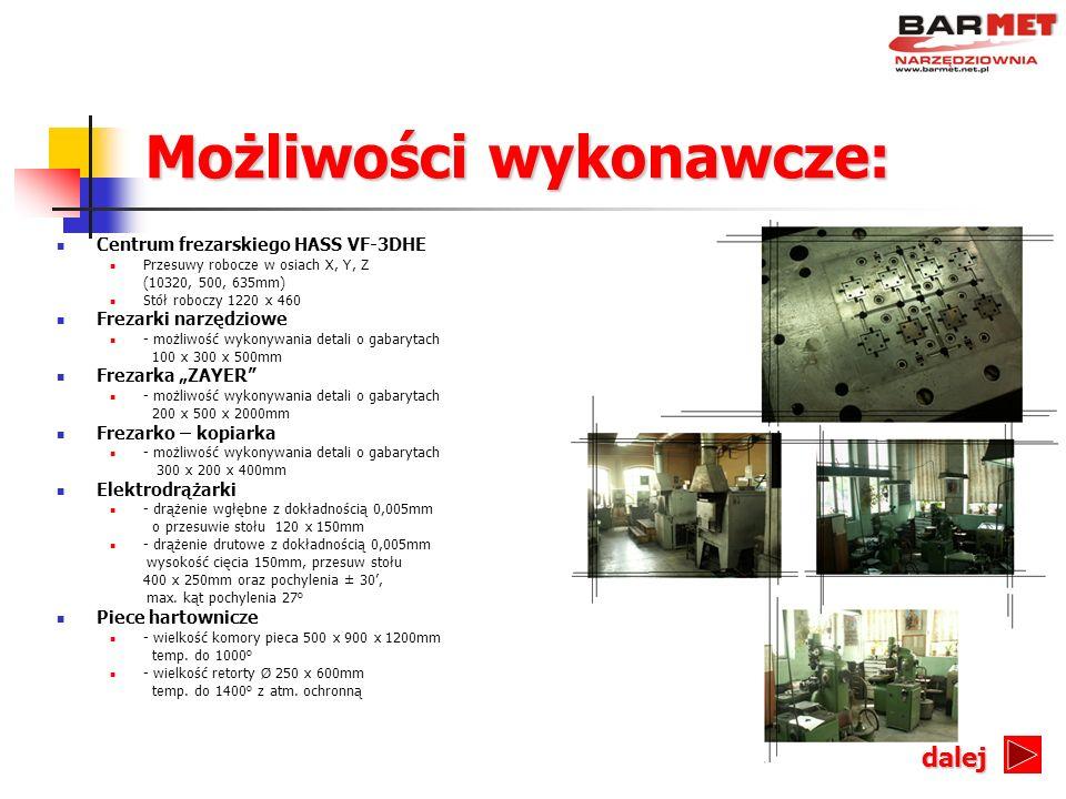 Możliwości wykonawcze: Centrum frezarskiego HASS VF-3DHE Przesuwy robocze w osiach X, Y, Z (10320, 500, 635mm) Stół roboczy 1220 x 460 Frezarki narzęd