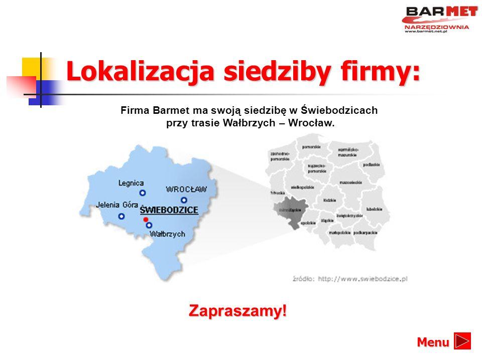 Lokalizacja siedziby firmy: Firma Barmet ma swoją siedzibę w Świebodzicach przy trasie Wałbrzych – Wrocław. Zapraszamy! Menu
