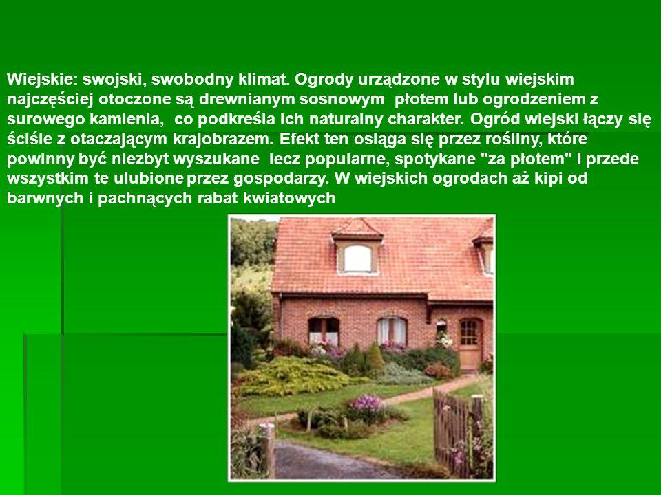Wiejskie: swojski, swobodny klimat. Ogrody urządzone w stylu wiejskim najczęściej otoczone są drewnianym sosnowym płotem lub ogrodzeniem z surowego ka