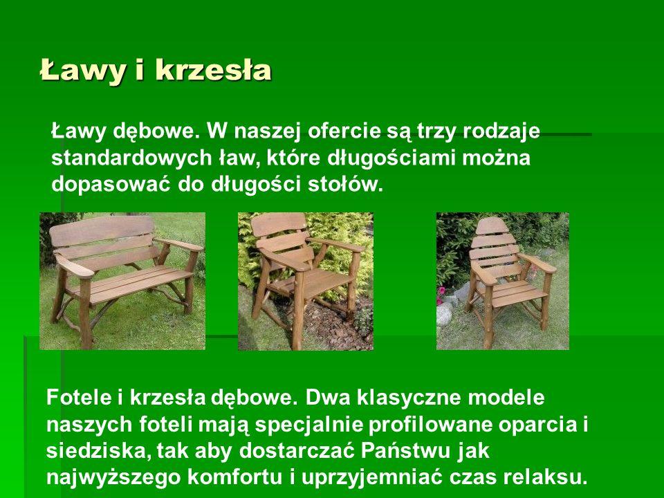 Ławy i krzesła Ławy dębowe. W naszej ofercie są trzy rodzaje standardowych ław, które długościami można dopasować do długości stołów. Fotele i krzesła