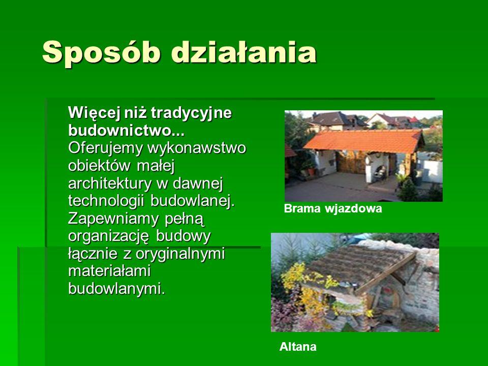 Jako budulec stosowane są: stare, ponad stuletnie cegły, kamień łupany pozyskiwany ze starych stodół, dworów i obiektów gospodarskich z terenu Śląska, okucia żelazne wykonywane zgodnie ze sztuką kowalską, okucia żelazne wykonywane zgodnie ze sztuką kowalską, nawiązujące do charakteru danego obiektu, Grill ogrodowy Altana
