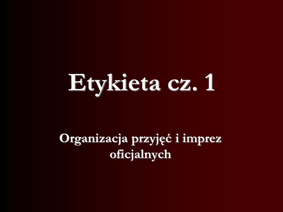 Protokół dyplomatyczny - Wykład 6 Przyjęcie zasiadane