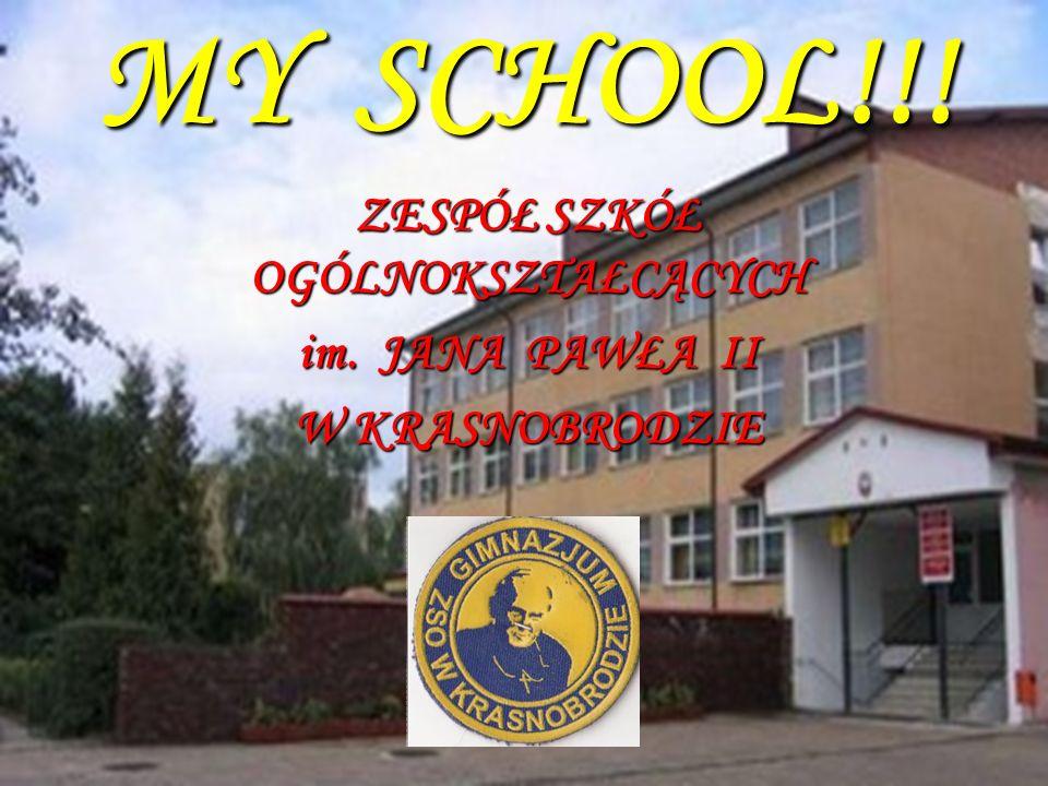 MY SCHOOL!!! ZESPÓŁ SZKÓŁ OGÓLNOKSZTAŁCĄCYCH im. JANA PAWŁA II W KRASNOBRODZIE