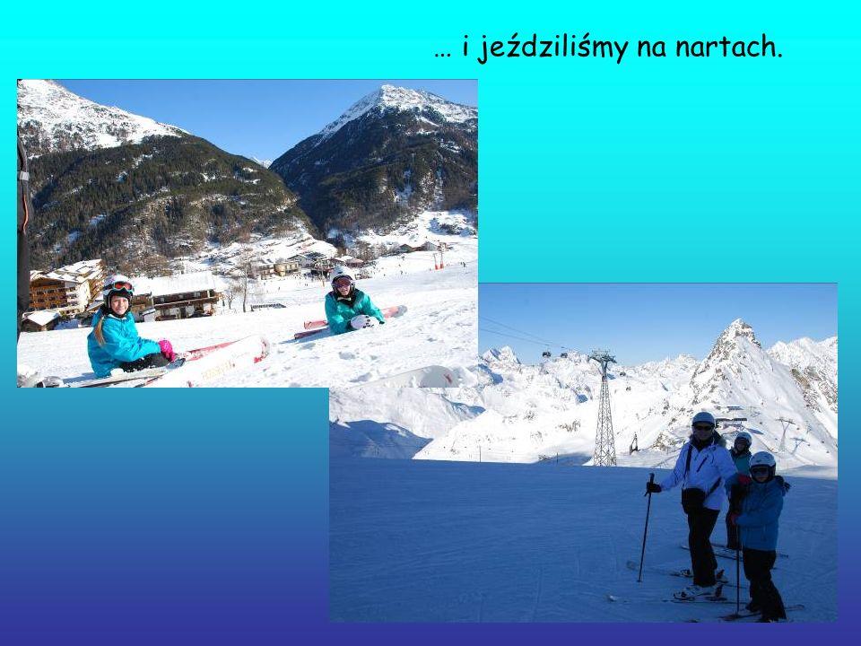… i jeździliśmy na nartach.