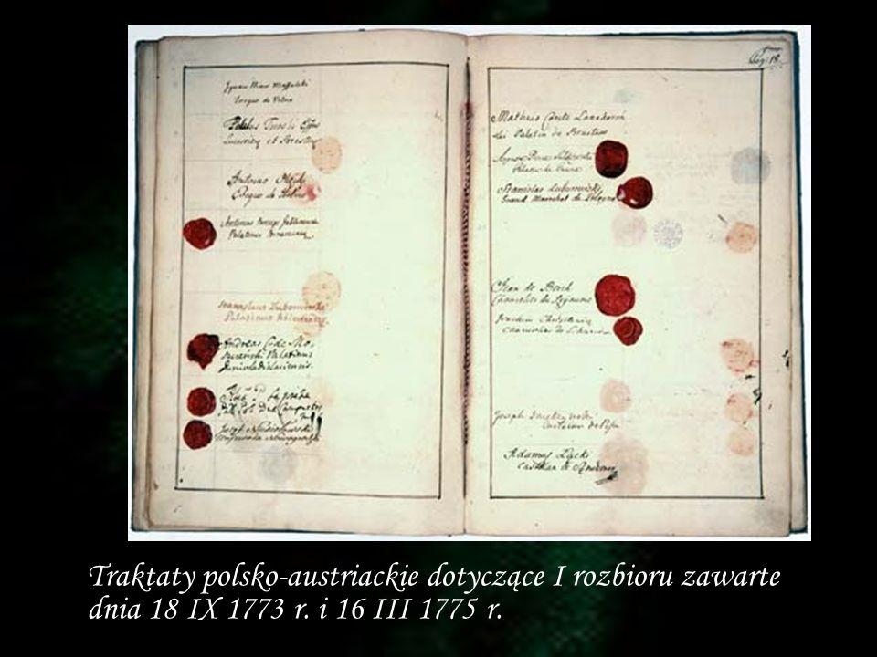 Traktaty polsko-austriackie dotyczące I rozbioru zawarte dnia 18 IX 1773 r. i 16 III 1775 r.