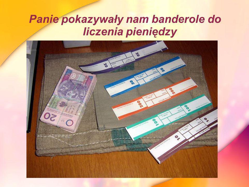 Panie pokazywały nam banderole do liczenia pieniędzy