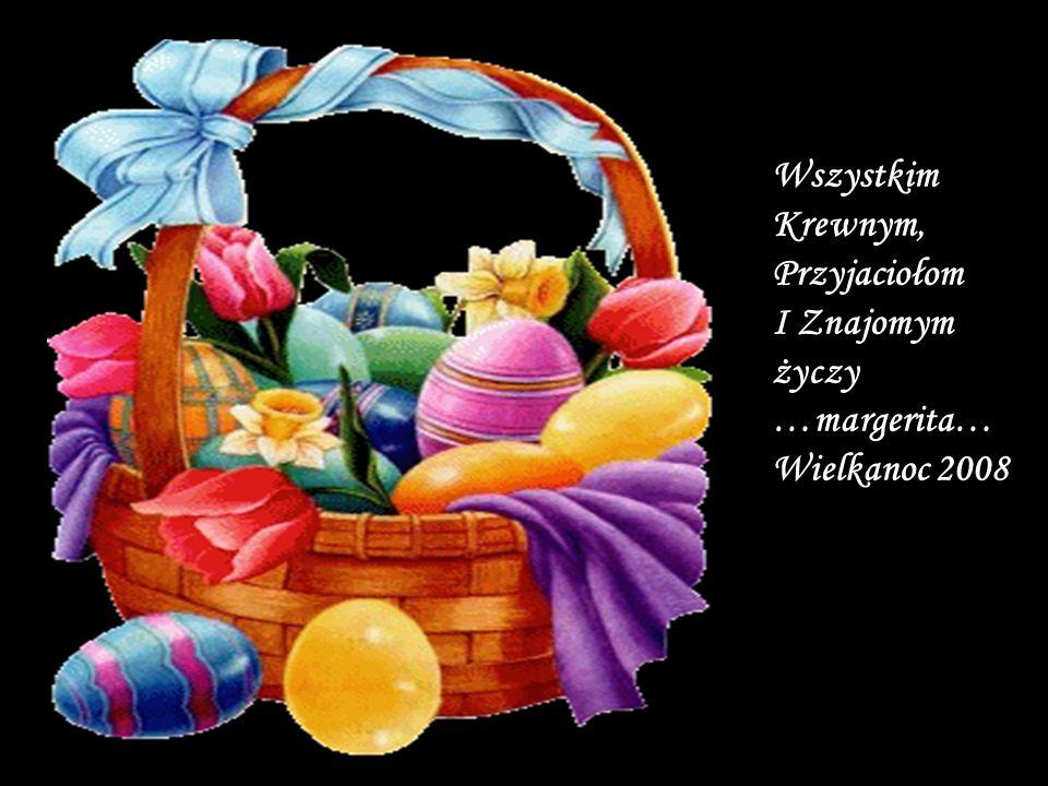 Jaj przepięknie malowanych, Świąt słonecznie roześmianych, W poniedziałek dużo wody, Zdrowia, szczęścia oraz zgody