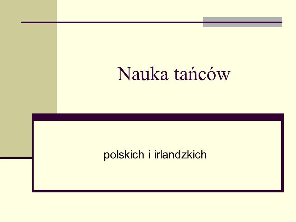 Nauka tańców polskich i irlandzkich