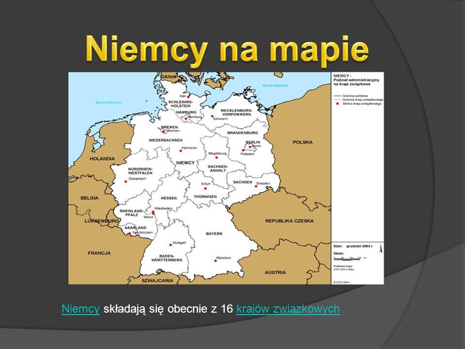 NiemcyNiemcy składają się obecnie z 16 krajów związkowychkrajów związkowych