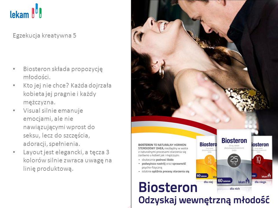 Egzekucja kreatywna 5 Biosteron składa propozycję młodości. Kto jej nie chce? Każda dojrzała kobieta jej pragnie i każdy mężczyzna. Visual silnie eman