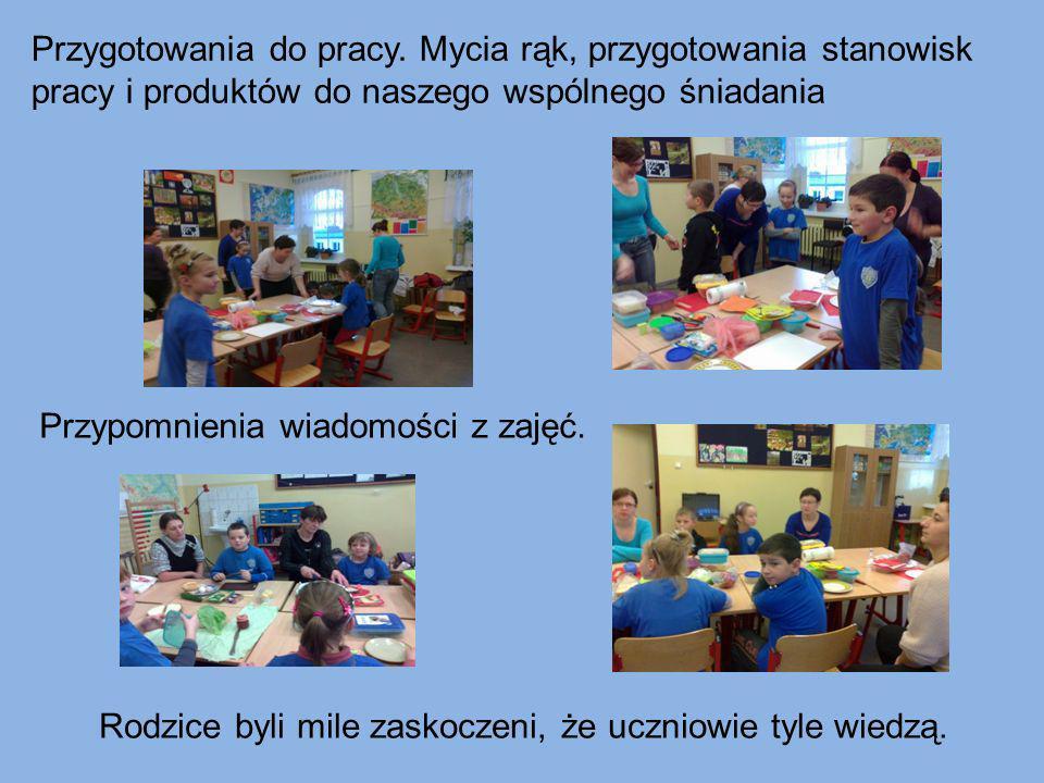 Rodzice byli mile zaskoczeni, że uczniowie tyle wiedzą. Przygotowania do pracy. Mycia rąk, przygotowania stanowisk pracy i produktów do naszego wspóln