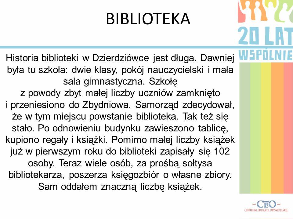 BIBLIOTEKA Historia biblioteki w Dzierdziówce jest długa.