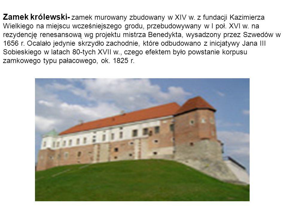 Zamek królewski- zamek murowany zbudowany w XIV w. z fundacji Kazimierza Wielkiego na miejscu wcześniejszego grodu, przebudowywany w I poł. XVI w. na