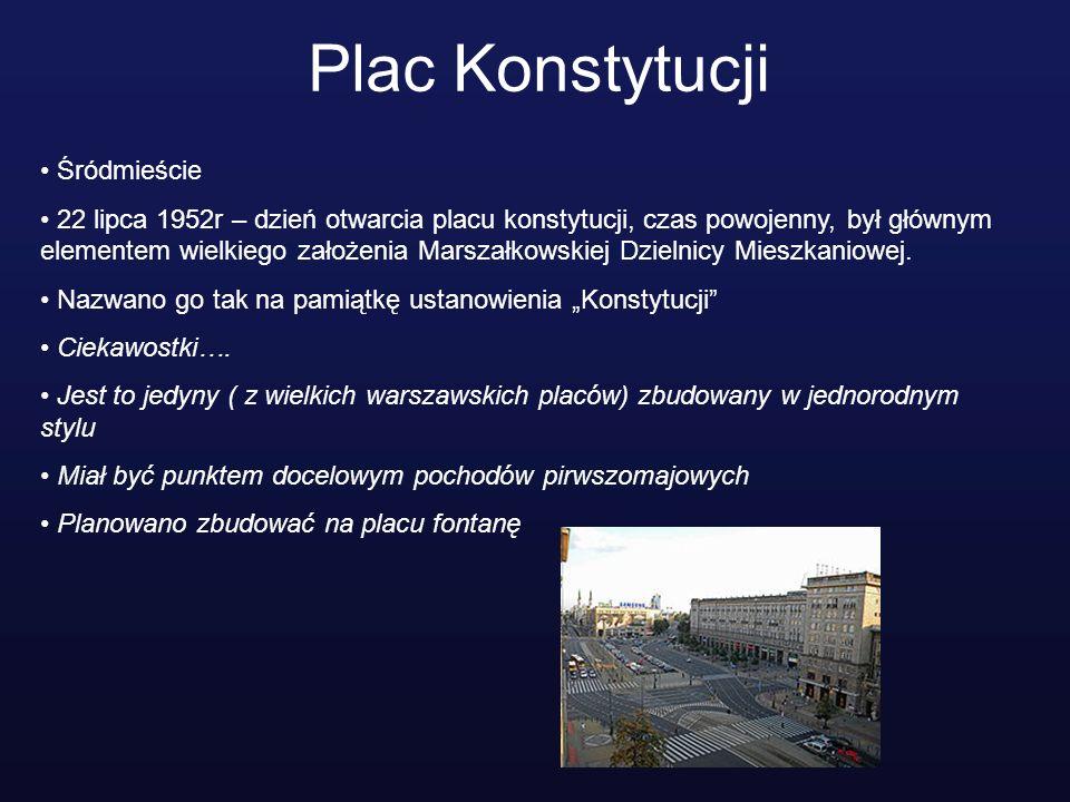 Plac Konstytucji Śródmieście 22 lipca 1952r – dzień otwarcia placu konstytucji, czas powojenny, był głównym elementem wielkiego założenia Marszałkowsk