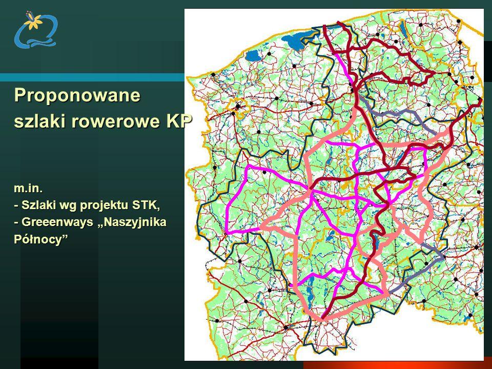 Proponowane szlaki rowerowe KP m.in. - Szlaki wg projektu STK, - Greeenways Naszyjnika Północy