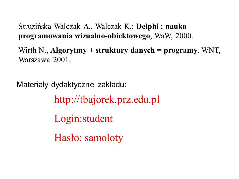 Struzińska-Walczak A., Walczak K.: Delphi : nauka programowania wizualno-obiektowego, WaW, 2000. Wirth N., Algorytmy + struktury danych = programy. WN