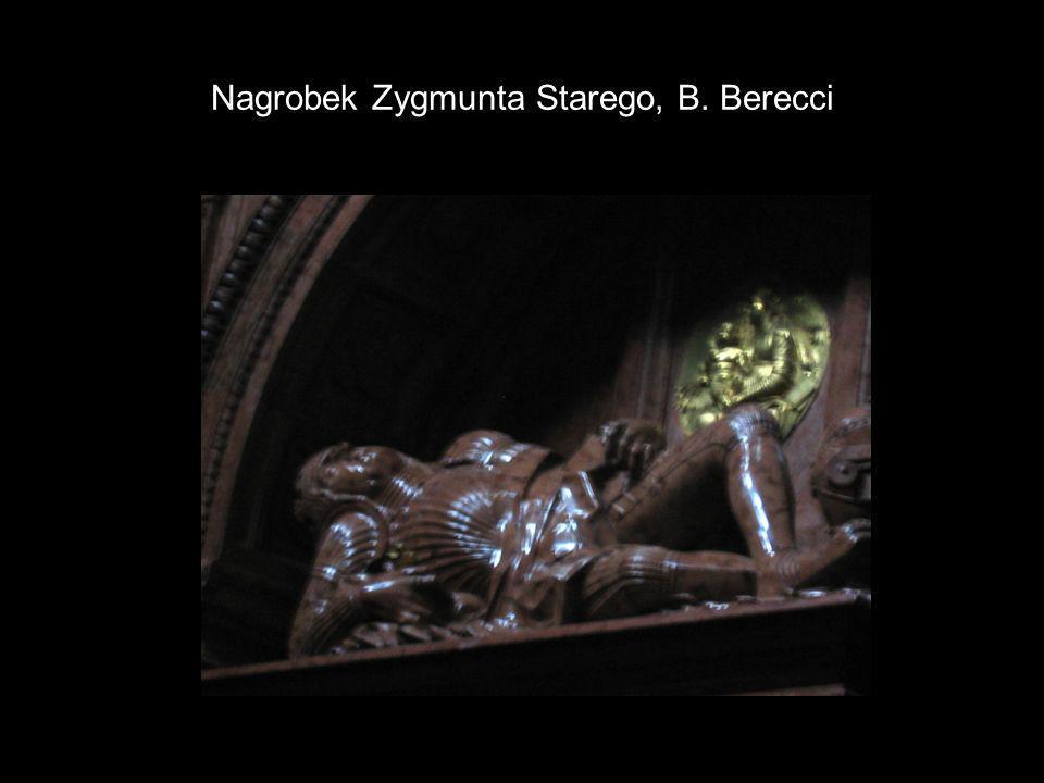 Nagrobek Zygmunta Starego, B. Berecci