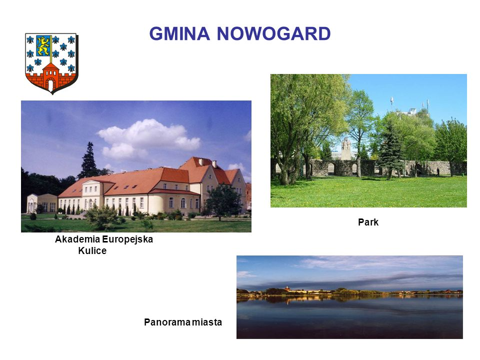GMINA NOWOGARD Panorama miasta Park Akademia Europejska Kulice
