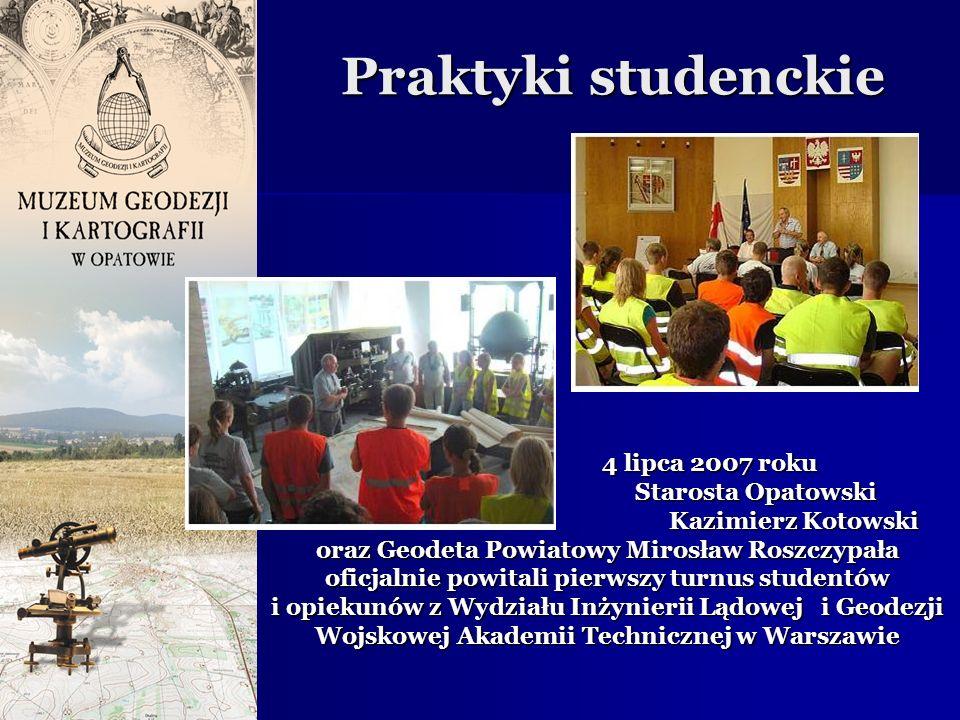 4 lipca 2007 roku Starosta Opatowski Kazimierz Kotowski oraz Geodeta Powiatowy Mirosław Roszczypała oficjalnie powitali pierwszy turnus studentów i op