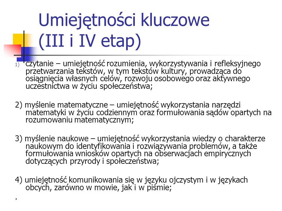 Umiejętności kluczowe (III i IV etap) 1) czytanie – umiejętność rozumienia, wykorzystywania i refleksyjnego przetwarzania tekstów, w tym tekstów kultu