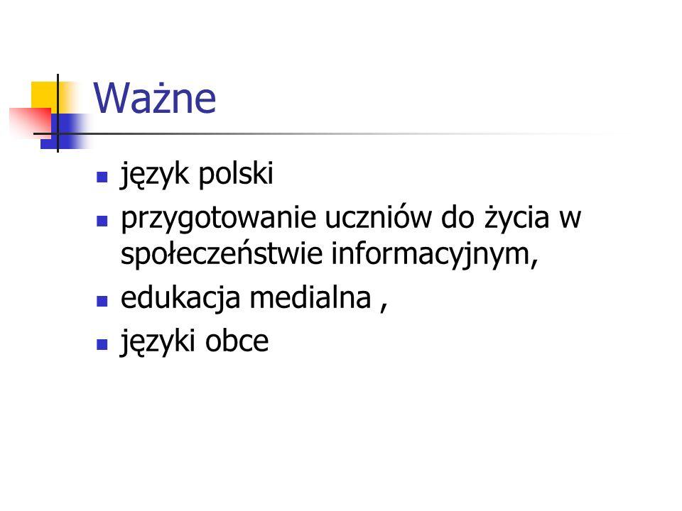 Ważne język polski przygotowanie uczniów do życia w społeczeństwie informacyjnym, edukacja medialna, języki obce