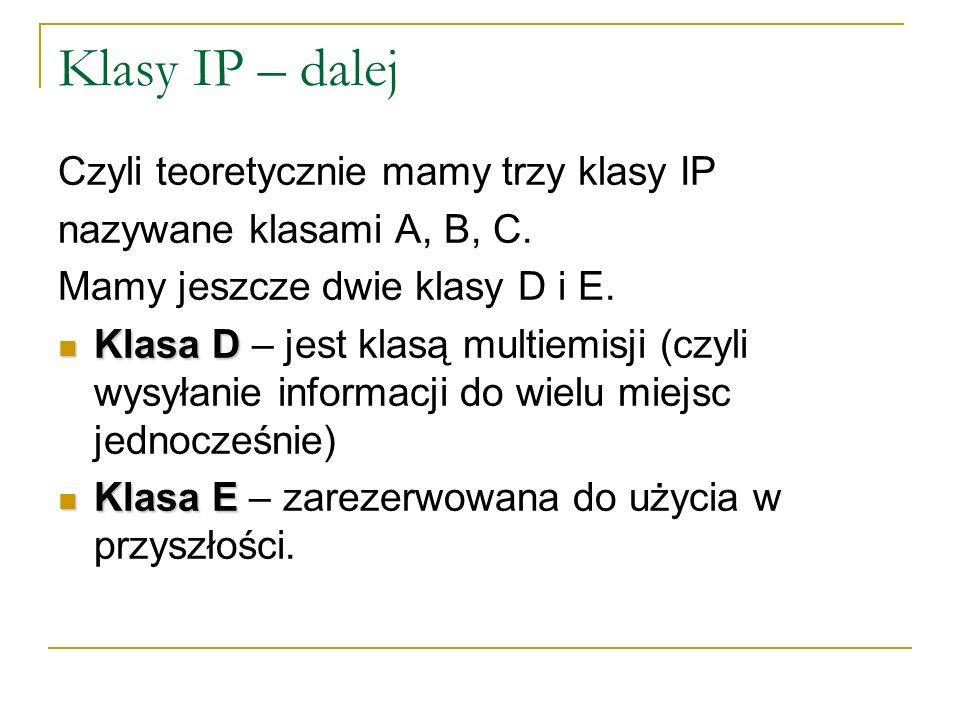 Zasady adresowania IP Wszystkie stacje w jednym fizycznym segmencie sieci powinny mieć ten sam identyfikator sieci, Przykład: 192.168.1.w np.