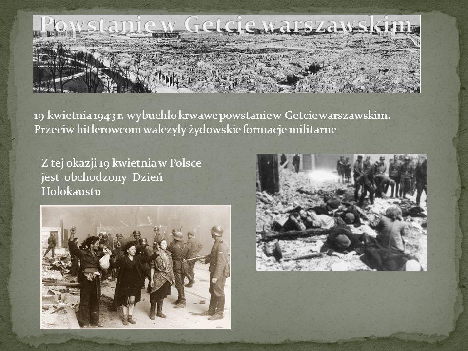 19 kwietnia 1943 r. wybuchło krwawe powstanie w Getcie warszawskim. Przeciw hitlerowcom walczyły żydowskie formacje militarne Z tej okazji 19 kwietnia
