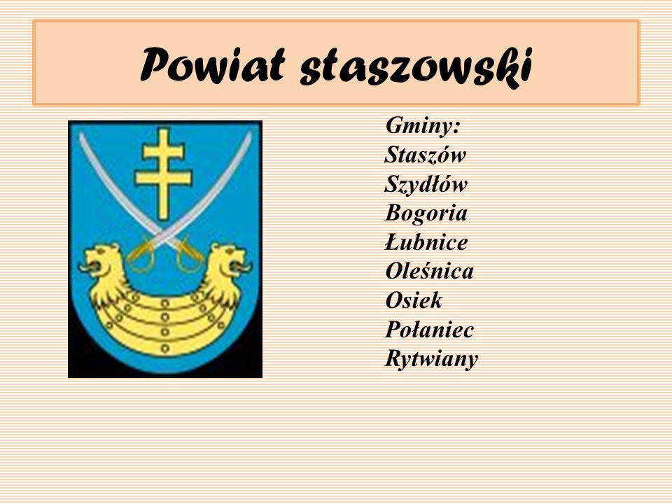 Powiat staszowski Gminy: Staszów Szydłów Bogoria Łubnice Oleśnica Osiek Połaniec Rytwiany